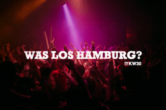 Was Los Hamburg Event Kalender KW 30